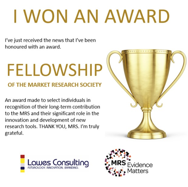 I won an award! Fellow of the Market Research Society.